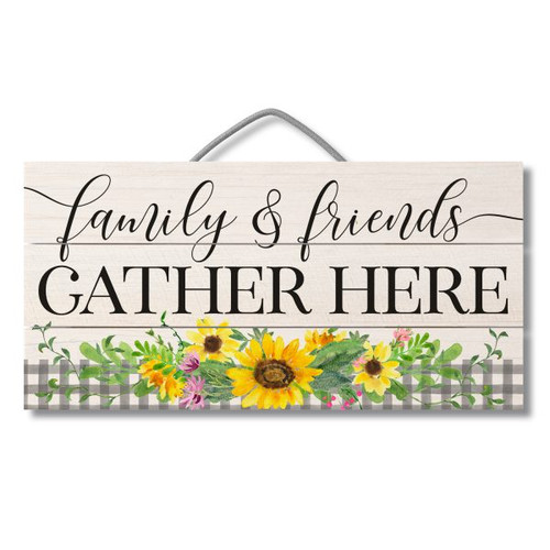 Wood Slatted Sign - Family & Friends Gather Here with Sunflowers - 12 X 6