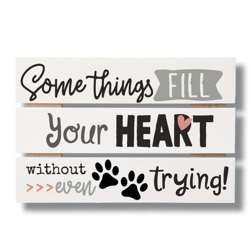 "Some Things Fill Your Heart Without Even Trying - Wood Sign 12"" X 8"""