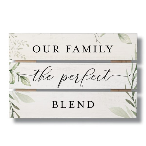 "Our Family The Perfect Blend - Wood Sign 12"" X 8"""