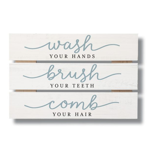 "Wash Your Hands Brush Your Teeth Comb Your Hair - Wood Sign 12"" X 8"""