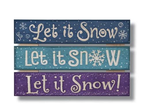 Let It Snow Let It Snow Let It Snow Wood Sign