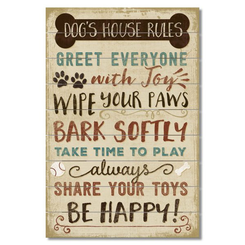 Dog's House Rules - Greet Everyone With Joy - Wipe Your Paws - Bark Softly - Take Time To Play - Always Share Your Toys - Be Happy! Wood Palette Sign