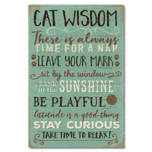 Cat Wisdom - There Is Always Time For A Nap - Leave Your Mark - Sit By The Window - Bask In The Sunshine - Be Playful - Attitude Is A Good Thing - Stay Curious - Take Time To Relax! Wood Palette Sign
