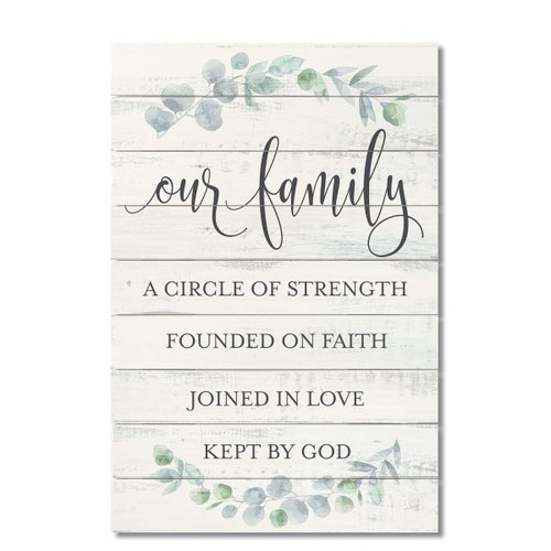 Our Family - A Circle Of Strength Founded On Faith Joined In Love Kept By God Wood Palette Sign