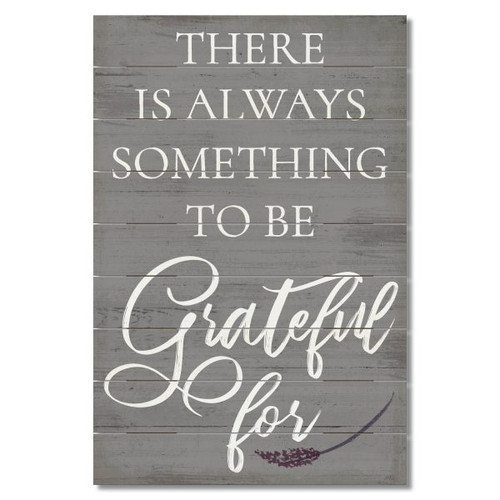 """Wood Slatted Sign - There Is Always Something To Be Grateful For - 12"""" x 18"""""""