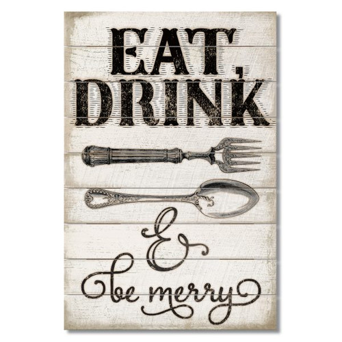 """Wood Slatted Sign - Eat, Drink & Be Merry - 12"""" x 18"""""""
