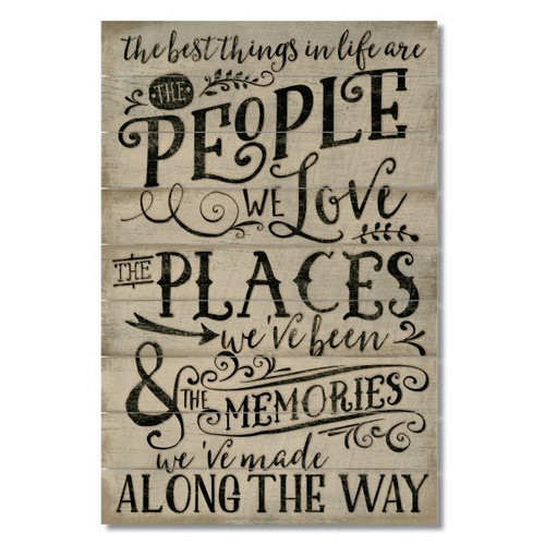 The Best Things In Life Are The People We Love The Places We've Been & The Memories We've Made Along The Way Wood Palette Sign