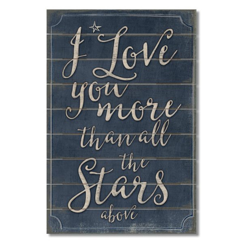 "Wood Slatted Sign - I Love You More Than All The Stars Above - 12"" x 18"""