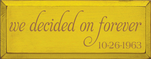 7x18 Sunflower board with Toffee text  we decided on forever 10-26-1963