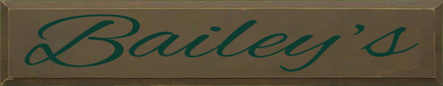 7x36 Brown board with Dark Green text  Bailey's