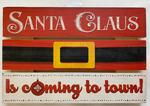 Santa Claus Is Coming To Town! - Wood Sign 12x8