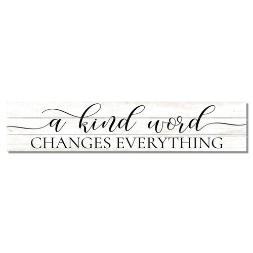 A Kind Word Changes Everything - Slat Style Wooden Sign 36x7.5