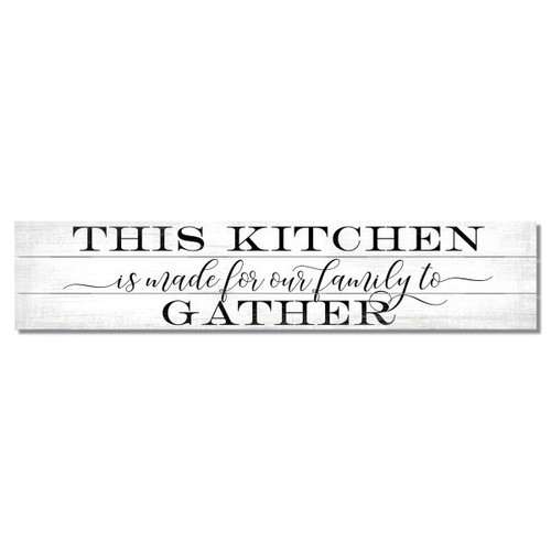 This Kitchen Is Made For Our Family To Gather - Slat Style Wooden Sign 36x7.5