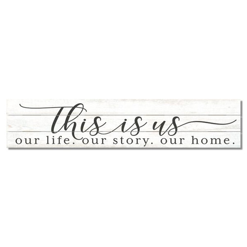 This Is Us - Our Life. Our Story. Our Home. Pine Pallet Wooden Sign