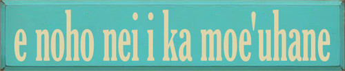 10x48 Aqua board with Cream text  e noho nei i ka moe'uhane