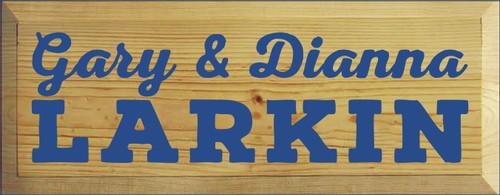 7x18 Butternut Stain board with Royal text  Gary & Dianna Larkin