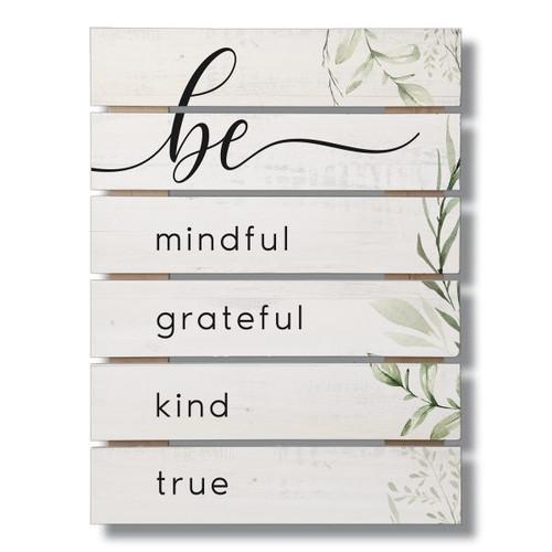 Be Mindful Grateful Kind True - Slat Style Wood Sign 12x16.25