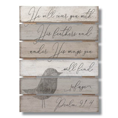 He Will Cover You With His Feathers And Under His Wings You Will Find Refuge - Psalm 91:4 Wide Gap Pallet Wooden Sign