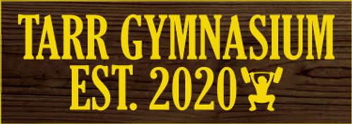 3.5x10 Walnut Stain board with Sunflower text  TARR GYMNASIUM EST. 2020