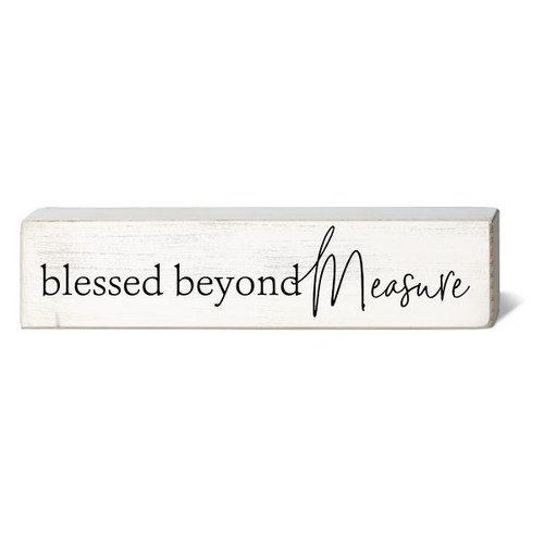Blessed Beyond Measure - Wooden Block Sign