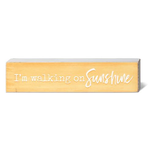 I'm Walking On Sunshine - Wooden Block Sign