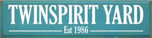 9x36 Turquoise board with White text  TWINSPIRIT YARD Est. 1986