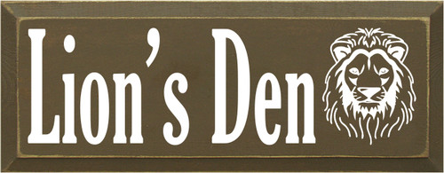 7x18 Brown board with White text  Lion's Den