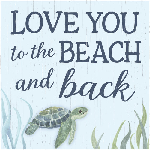 Love You To The Beach And Back Wooden Sign 6x6