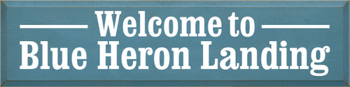 9x36 Williamsburg Blue with White text  Welcome to Blue Heron Landing