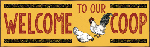 Welcome To Our Coop with chickens Wooden Sign - 5X16