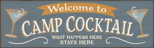 Welcome To Camp Cocktail What Happens Here Stays Here Wooden Sign - 5X16
