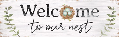 Welcome To Our Nest Wooden Sign - 5X16