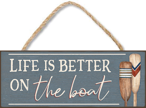 Life Is Better On The Boat Wooden Sign - 4X10