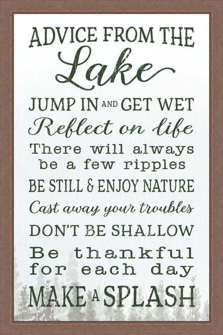 Advice From The Lake - Jump in and get wet. Reflect on life. There will always be a few ripples. Be still & enjoy nature. Cast away your troubles. Don't be shallow. Be thankful for each day. Make a splash. Pine Wood Framed Sign - 12X18