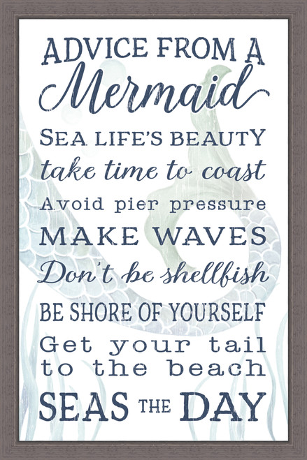 Advice From A Mermaid - Sea life's beauty. Take time to coast. Avoid pier pressure. Make waves. Don't be a shellfish. Be shore of yourself. Get your tail to the beach. Seas the day. Pine Wood Framed Sign - 12X18