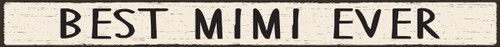 Best Mimi Ever Wood Sign - 16in.