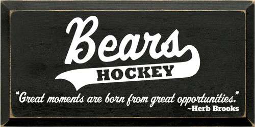 """9x18 Black board with White text  Bears Hockey """"Great moments are born from great opportunities."""" ~ Herb Brooks"""