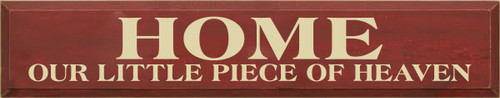 7x36 Burgundy board with Cream text HOME OUR LITTLE PIECE OF HEAVEN