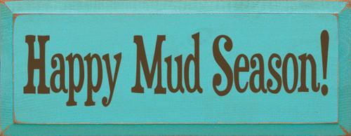 Wood Sign - Happy Mud Season 7x18