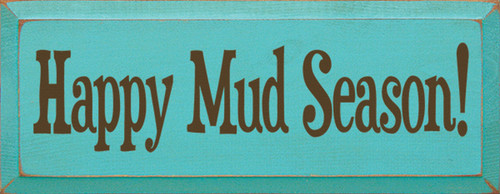 Wood Sign - Happy Mud Season 7x18