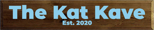 7x36 Walnut Stain board with Light Blue text  The Kat Kave Est. 2020