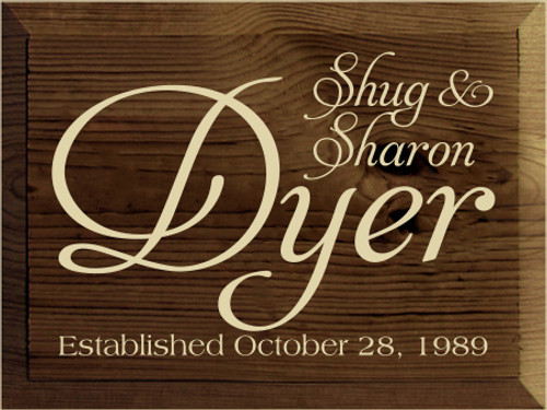9x12 Walnut Stain board with Cream text  Shug & Sharon Dyer Established October 28, 1989