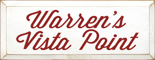 7x18 White board with Red text  Warren's Vista Point