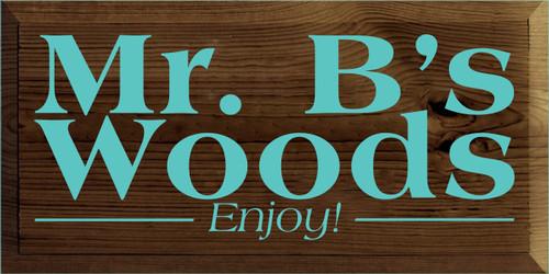 9x18 Walnut Stain board with Aqua text  Mr. B's Woods Enjoy!