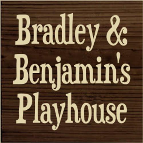 7x7 Walnut Stain board with Cream text  Bradley & Benjamin's Playhouse