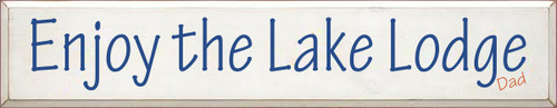 7x36 White board with Royal and Burnt Orange text Enjoy The Lake Lodge Dad