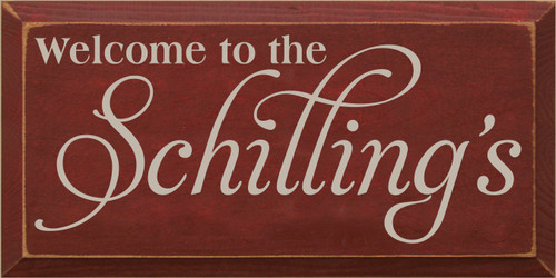 9x18 Burgundy board with Putty text  Welcome to the Schilling's