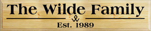 10x48 Poly board with Black text  The Wilde Family Est. 1989