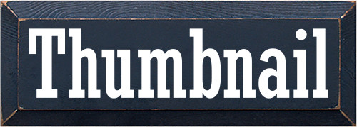 5x14 Navy Blue board with White text  Thumbnail