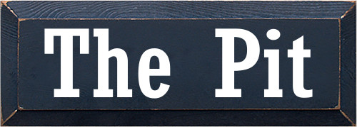 5x14 Navy Blue board with White text  The Pit